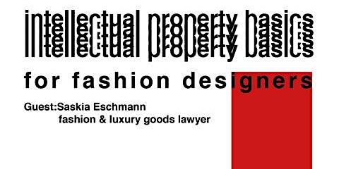 Intellectual Property Basics for Fashion Designers