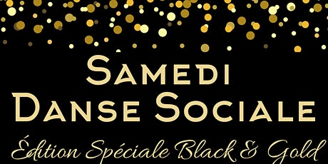 Soirée dansante Édition Spéciale Black&Gold billets