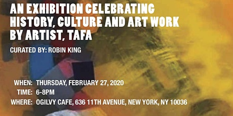 AN EXHIBITION CELEBRATING - HISTORY, CULTURE AND WORK BY ARTIST: TAFA tickets