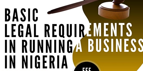 Basic Legal Requirements in running a Business in Nigeria tickets