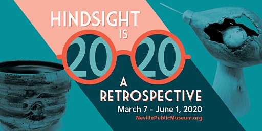 Opening Reception - Hindsight is 20/20: A Retrospective
