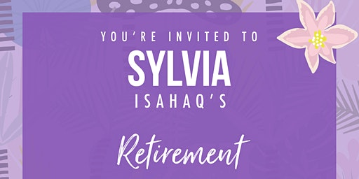 Sylvia Isahaq's Retirement & 65th Birthday Celebration