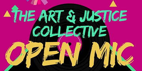 The Art & Justice Collective Open Mic tickets