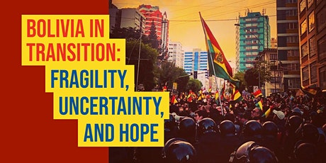 Bolivia in Transition: Fragility, Uncertainty and Hope tickets