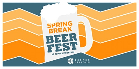 2020 Spring Break Beer Fest at Copper Mountain  tickets