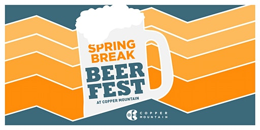 2020 Spring Break Beer Fest at Copper Mountain