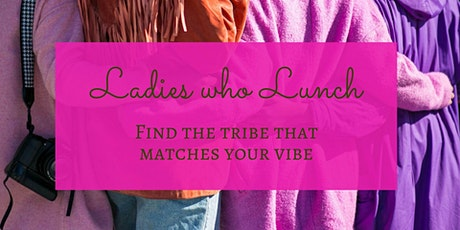 Ladies who Lunch tickets