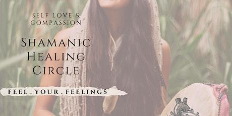 Shamanic Healing Circle. Self Love & Compassion. tickets