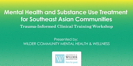 Mental Health and Substance Use Treatment for Southeast Asian Communities tickets