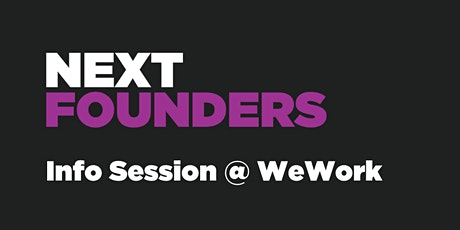 Next Founders Info Session @ WeWork tickets