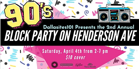 2nd Annual 90's Block Party on Henderson Ave tickets