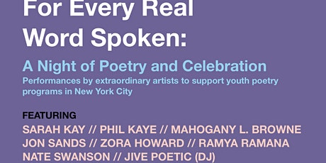 For Every Real Word Spoken: A Night of Poetry and Celebration tickets