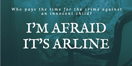 I'm Afraid It's Arline Special Screening, Cast and Crew Q&A tickets