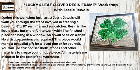 """LUCKY 4 LEAF CLOVER"" RESIN FRAME WORKSHOP with Jessie Jewels! tickets"