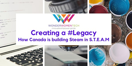 Creating a #Legacy- How Canada is building steam in STEAM tickets