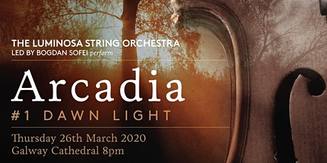 THE LUMINOSA STRING ORCHESTRA - ARCADIA I tickets