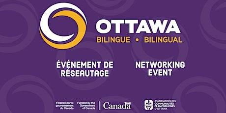 Événement de réseautage Ottawa Bilingue / Bilingual Ottawa Networking Event billets