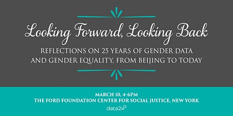 Looking Forward, Looking Back: Reflections on 25 Years of Gender Data and Gender Equality, from Beijing to Today tickets
