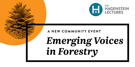 The Hagenstein Lectures - Emerging Voices in Forestry 2020 tickets