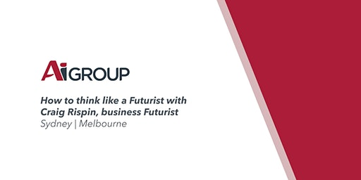 How to Think Like a Futurist with Craig Rispin Masterclass (MELB)