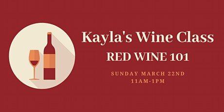 Red Wine 101: Kayla's Wine Class tickets
