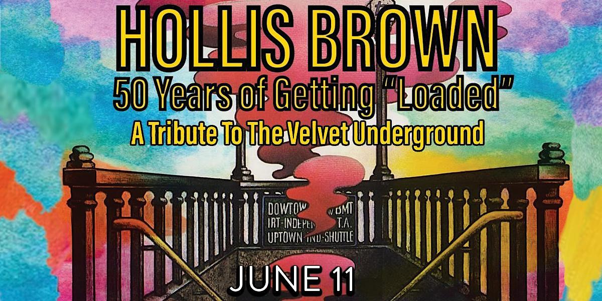 """Hollis Brown - 50 Years of Getting """"Loaded"""""""