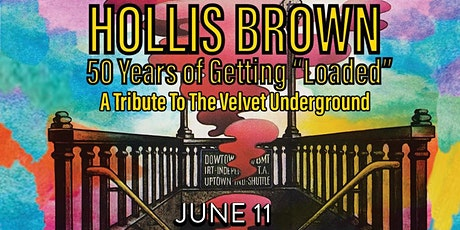 """Hollis Brown - 50 Years of Getting """"Loaded"""" tickets"""