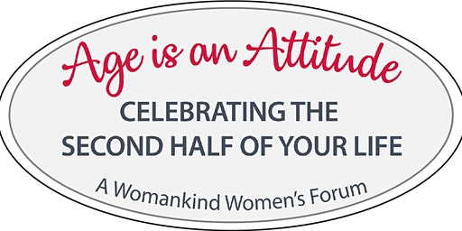 Womankind Women's Forum: Age is an Attitude