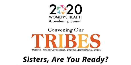 2020 Women's Health & Leadership Summit – Convening Our T.R.I.B.E.S. tickets