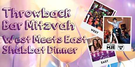 MJE Throwback Bar Mitzvah West Meets East Shabbat Dinner for 20s & 30s | March. 13 | 7PM  tickets