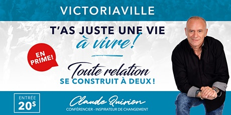 Victoriaville , Conférence EN ATTENTE :  T'as juste une vie à vivre ! 20$ billets