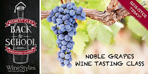 Back to School Tasting  - Noble Grapes Class