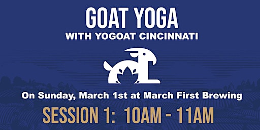 Goat Yoga at March First Brewing Session 1: 10am-11am