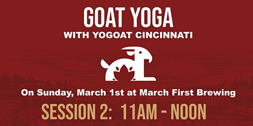 Goat Yoga at March First Brewing Session 2: 11am-12pm