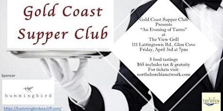 "Gold Coast Supper Club an ""Evening of Tastes"" tickets"