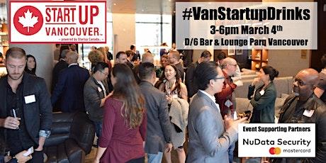 #VanStartupDrinks - Vancouver Entrepreneurship Social Mixer tickets