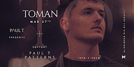 Paul T presents : TOMAN w/ patterns tickets