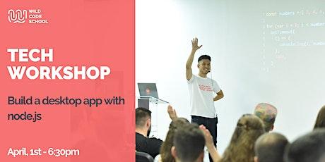 Tech Workshop - Build a desktop app with node.js tickets