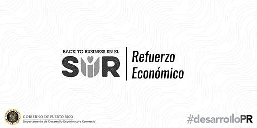 Back to Business en el Sur: Refuerzo Economico - Yauco