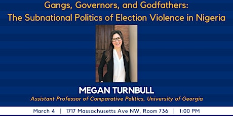 The Subnational Politics of Election Violence in Nigeria w/ Megan Turnbull tickets