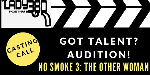 "Casting Call for ""No Smoke 3: The Other Woman""- Poetry Play"
