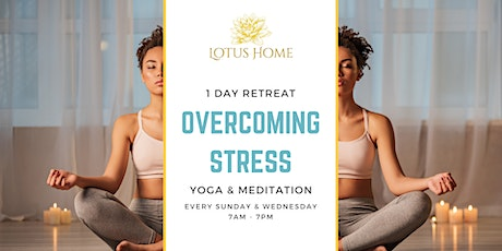 Overcoming Stress - 1-day Yoga and Meditation Retreat tickets