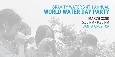 Gravity Water's 4th Annual World Water Day Party tickets