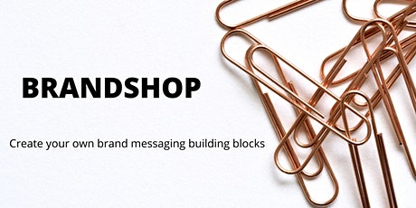 BRANDSHOP | Create your own brand messaging building blocks tickets