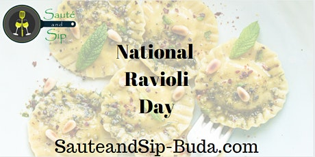 National Ravioli Day - Saute and Sip tickets