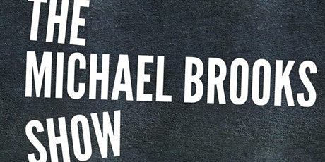 THE MICHAEL BROOKS SHOW tickets