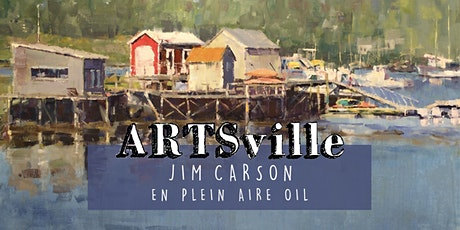 ARTSville   En Plein Aire - Oils   Jim Carson tickets