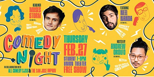 Free Comedy Show at SJSU with Moses Storm, Neel Nanda, & Andrew Orolfo