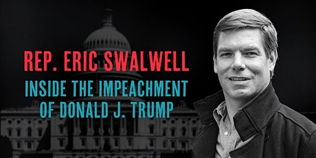 Rep. Eric Swalwell: Inside the Impeachment of Donald J. Trump tickets