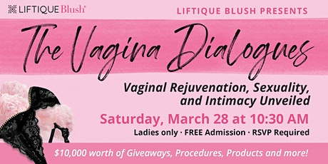 The Vagina Dialogues: Vaginal Rejuvenation, Sexuality & Intimacy Unveiled tickets